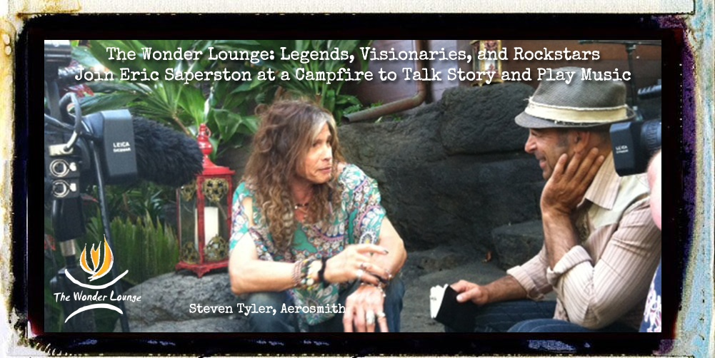 The Wonder Lounge: Legends, Visionaries and Rockstars join Eric Saperston at a campfire to talk story and play music.